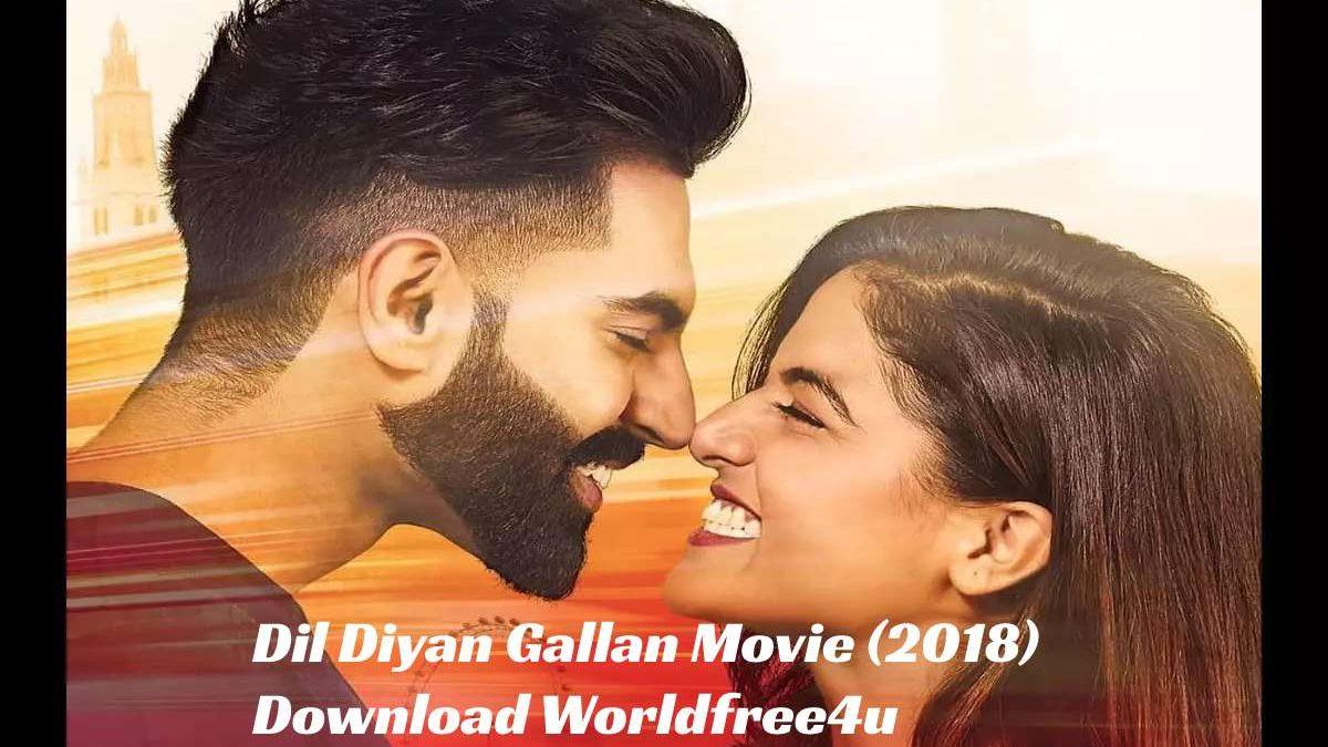 Dil Diyan Gallan Movie (2018) Download Worldfree4u