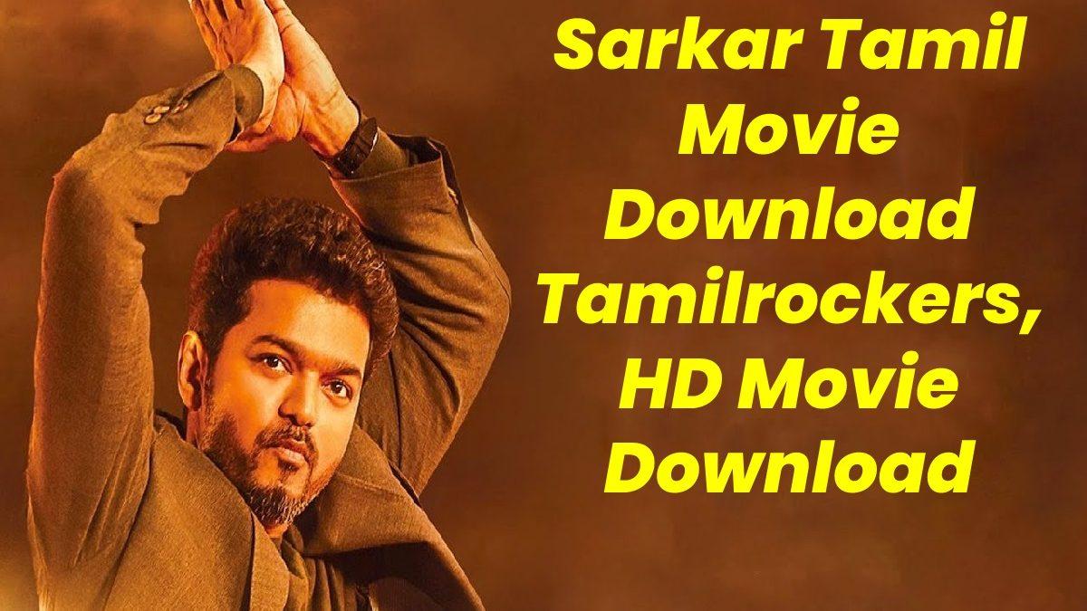 Sarkar Tamil Movie Download Tamilrockers, HD Movie Download