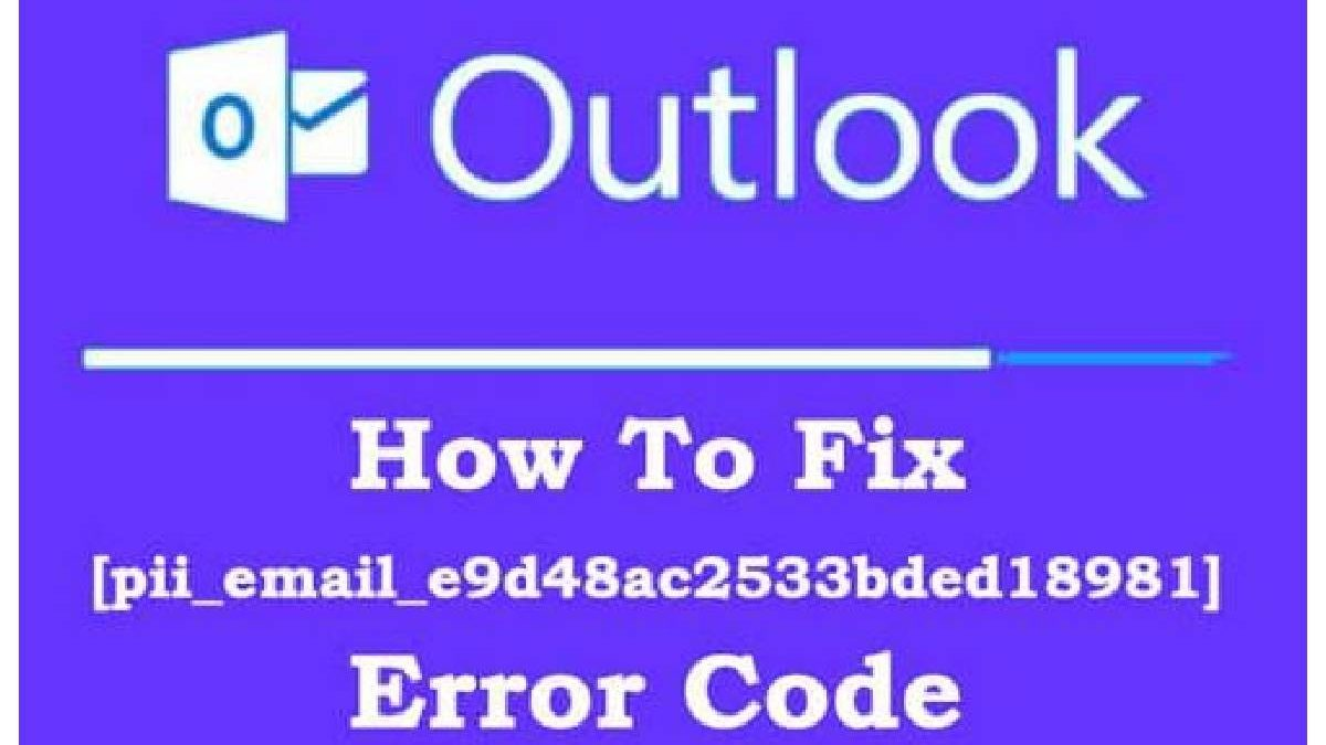 How to Fix [Pii_email_e9d48ac2533bded18981]