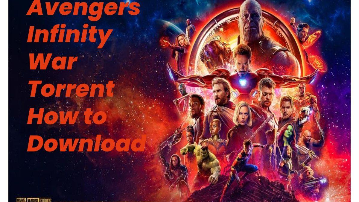 Avengers Infinity War Torrent How to Download
