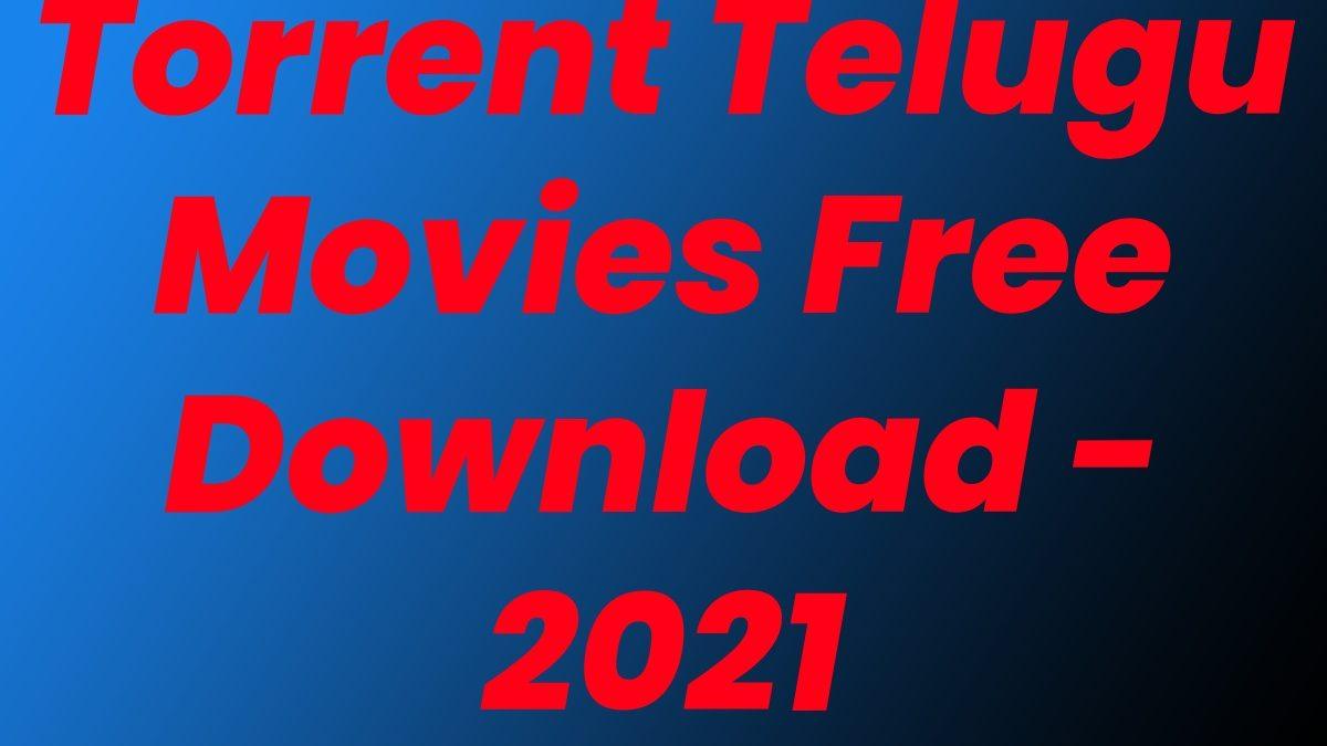 Torrent Telugu Movies Free Download – 2021
