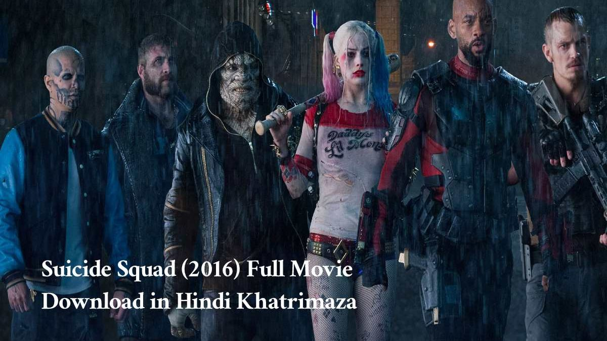 Suicide Squad (2016) Full Movie Download in Hindi Khatrimaza
