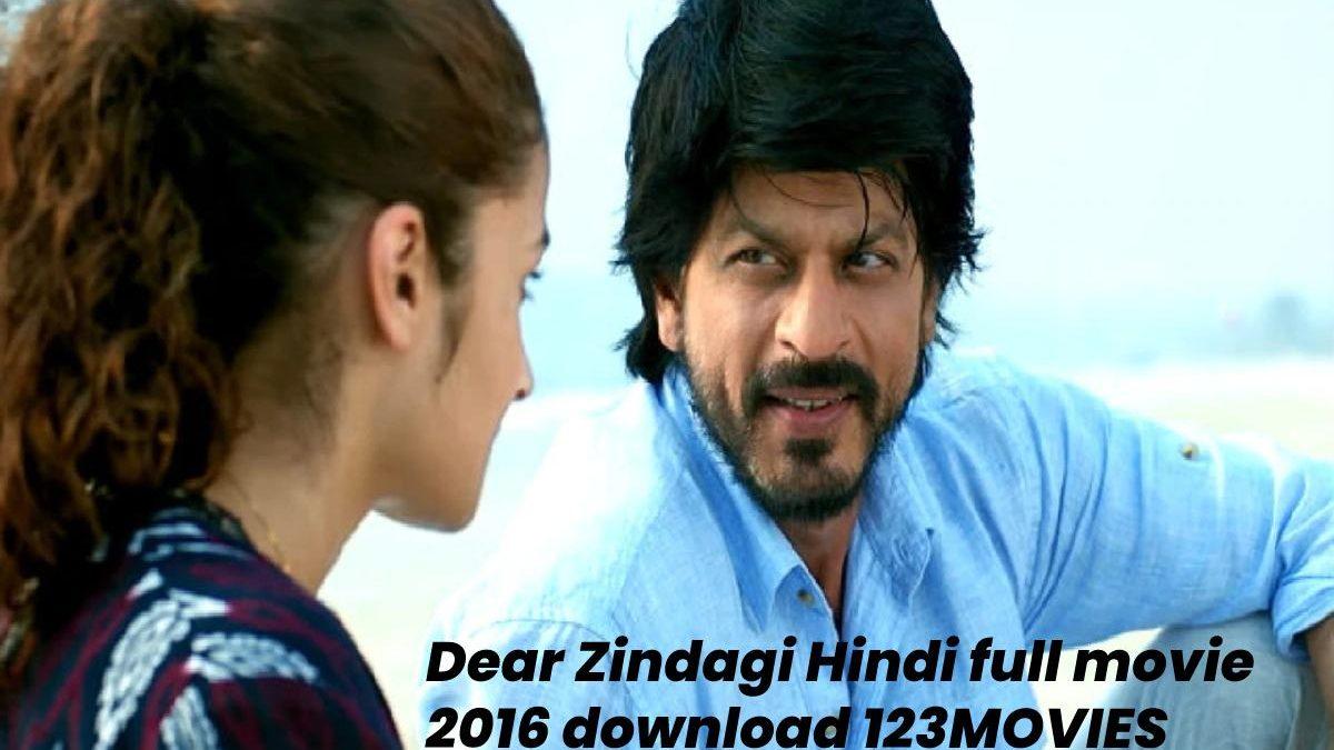 Dear Zindagi (2016) Hindi full HD movie Download 123MOVIES