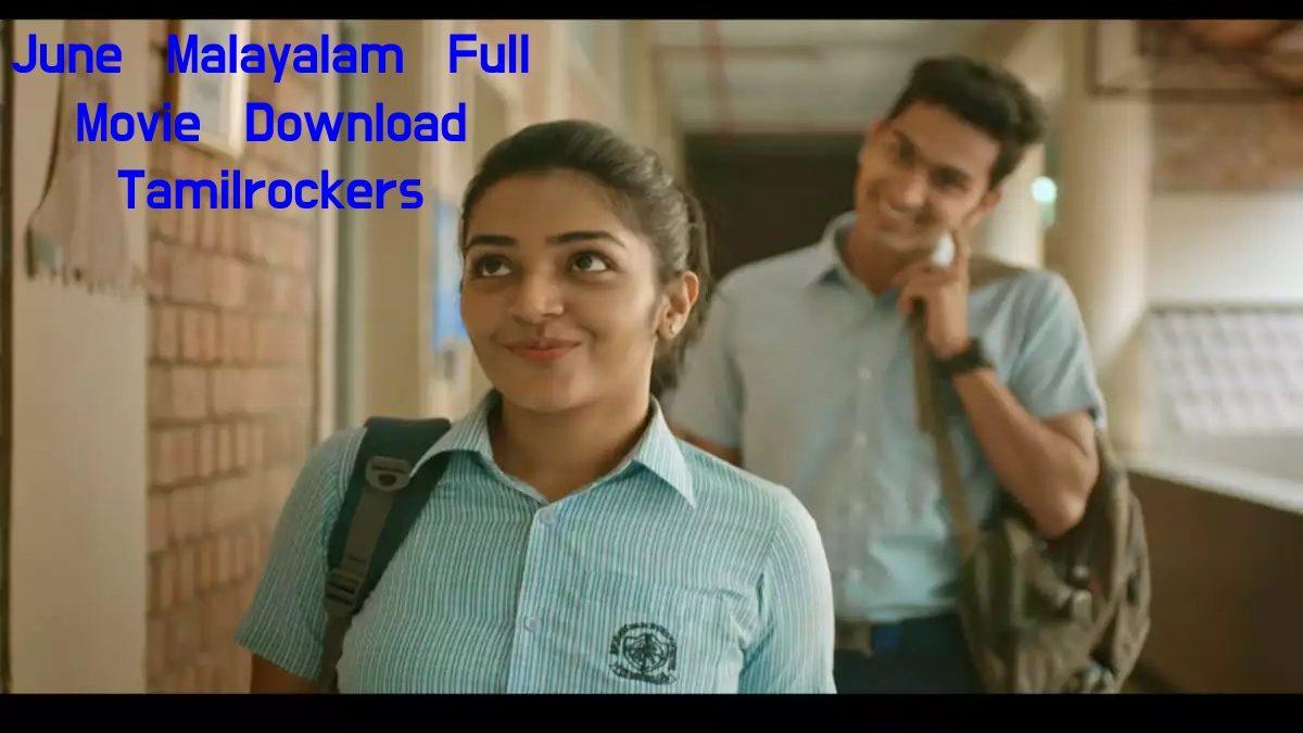 June Malayalam (2019) Full HD Movie Download Tamilrockers