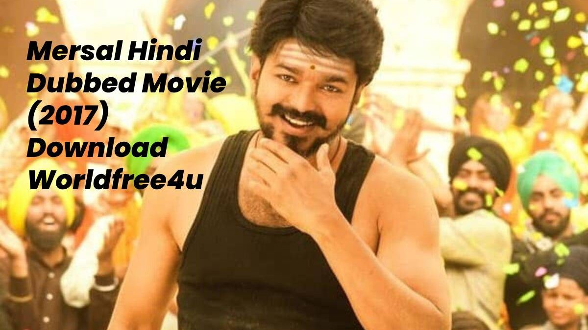 Mersal Hindi Dubbed Movie (2017) Download Worldfree4u