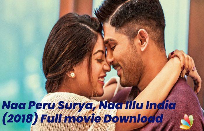 Naa Peru Surya, Naa Illu India (2018) Full movie Download