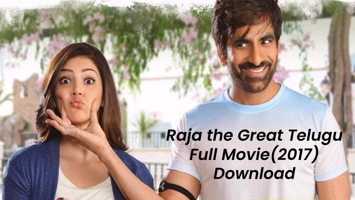 Raja the Great Telugu Full HD Movie(2017) Download
