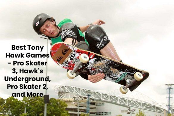 Best Tony Hawk Games