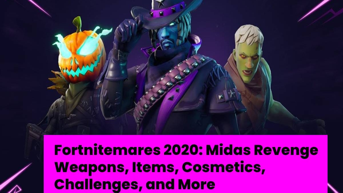 Fortnitemares 2020: Midas Revenge Weapons, Items, Cosmetics, Challenges, and More