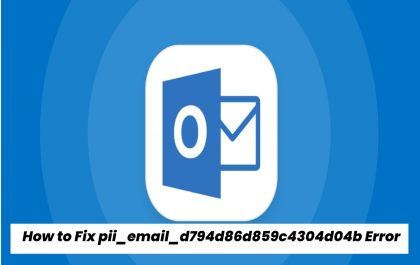 How to Fix pii_email_d794d86d859c4304d04b