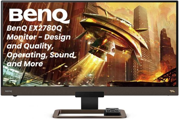 BenQ EX2780Q Monitor - Design and Quality, Operating, Sound and More