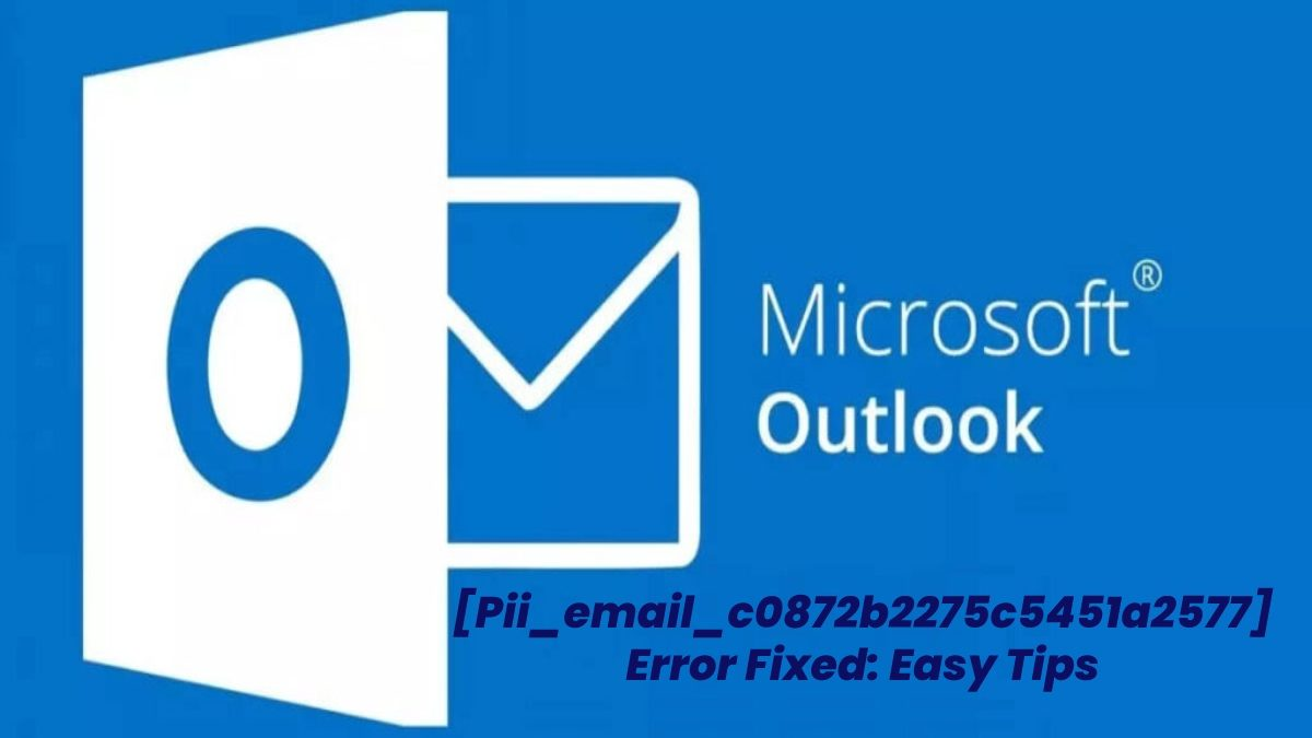 [Pii_email_c0872b2275c5451a2577] Error Fixed: Easy Tips