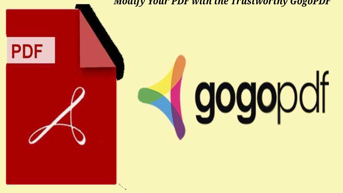 Modify Your PDF with the Trustworthy GogoPDF