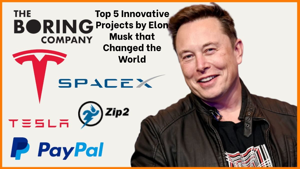 Top 5 Innovative Projects by Elon Musk that Changed the World