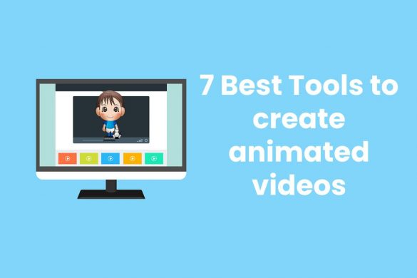 7 Best Tools to create animated videos
