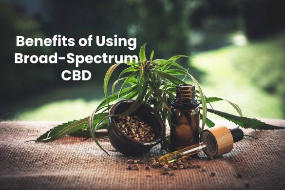 Benefits of Using Broad-Spectrum CBD