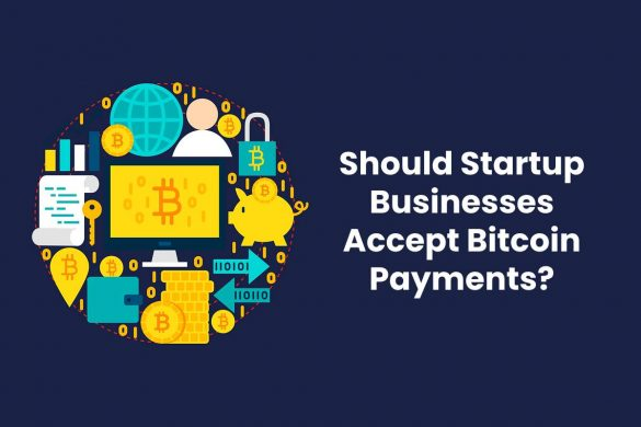 Should Startup Businesses Accept Bitcoin Payments?